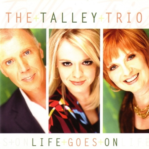 Play & Download Life Goes On by The Talley Trio | Napster