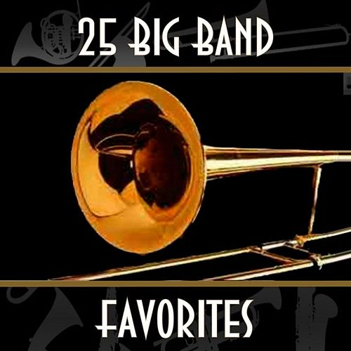 25 Big Band Favorites by Various Artists