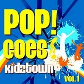 Play & Download POP!- Goes KidzTown V. 1 by KidzTown | Napster