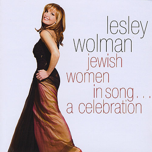 Jewish Women in Song..A Celebration by Lesley Wolman