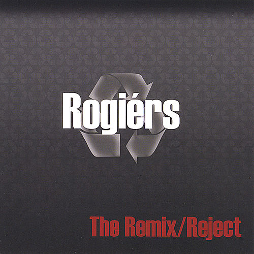 The Remix/Reject by Rogiérs