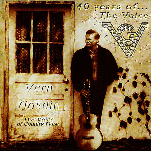 Play & Download 40 Years of the Voice, Vol. 3 by Vern Gosdin | Napster