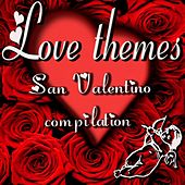 Love Themes, San Valentino Compilation by Various Artists