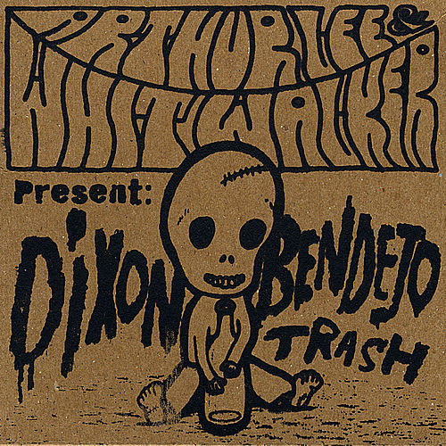 Play & Download Dixon Bendejo Trash by Arthur Lee | Napster