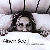 Hiding Under the Covers by Alison Scott