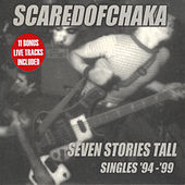 Play & Download Seven Stories Tall: Singles '94-'99 by Scared of Chaka | Napster