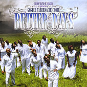 Play & Download Better Days by Gospel Tabernacle Choir | Napster