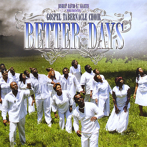 Better Days by Gospel Tabernacle Choir