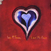 Play & Download Love Me Blue by Ian McFeron | Napster
