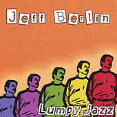Play & Download Lumpy Jazz (Euro Release) by Jeff Berlin | Napster