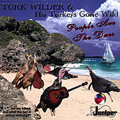 Play & Download People Are the Dues by Turk Wilder | Napster