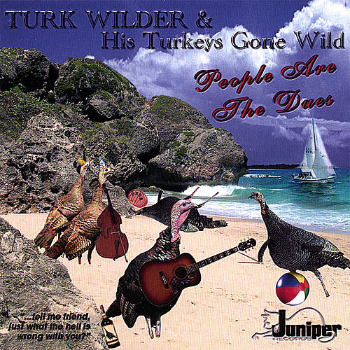 People Are the Dues by Turk Wilder