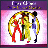 Play & Download Philly Golden Classics by First Choice | Napster