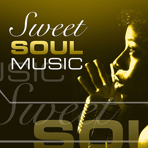 Play & Download Sweet Soul Music by Various Artists | Napster