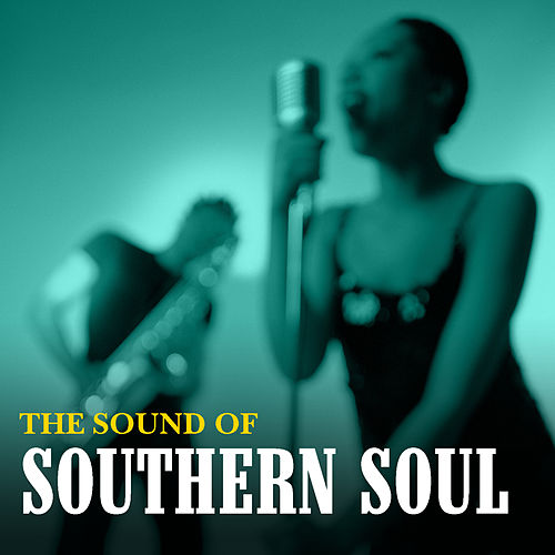 Play & Download The Sound Of Southern Soul by Various Artists | Napster