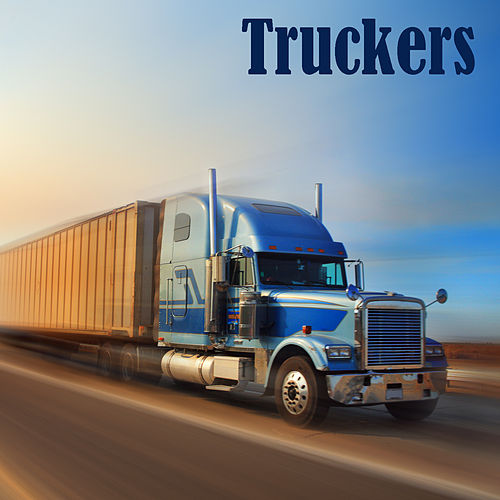 Play & Download Truckers by Various Artists | Napster