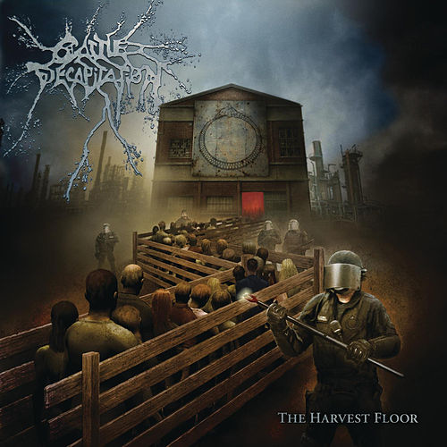 The Harvest Floor by Cattle Decapitation