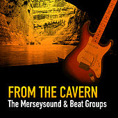 Play & Download From The Cavern - The Merseysound & The Beat Groups by Various Artists | Napster
