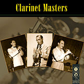 Play & Download Clarinet Masters by Various Artists | Napster
