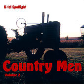 Play & Download K-tel Spotlight: Country Men Vol. 2 by Various Artists | Napster
