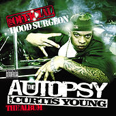 Play & Download The Autopsy Of Curtis Young by Hood Surgeon | Napster