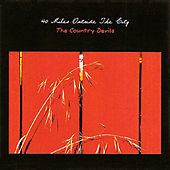 Play & Download 40 Miles Outside The City by The Country Devils | Napster