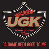 Play & Download Da Game Been Good To Me by UGK | Napster