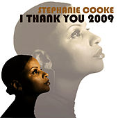 Play & Download I Thank You 2009 by Stephanie Cooke | Napster