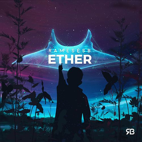 Ether - EP by Rameses B