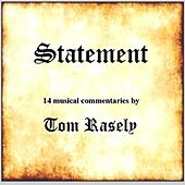 Play & Download Statement by Tom Rasely | Napster