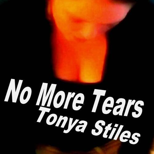 No More Tears by Tonya Stiles