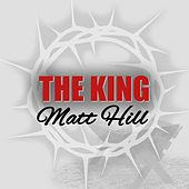 Play & Download The King by Matt Hill | Napster