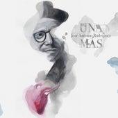 Una Más by Jose Antonio Rodriguez