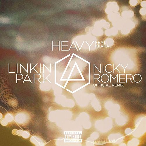 Play & Download Heavy (feat. Kiiara) (Nicky Romero Remix) by Linkin Park | Napster