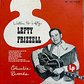 Listen to Lefty by Lefty Frizzell