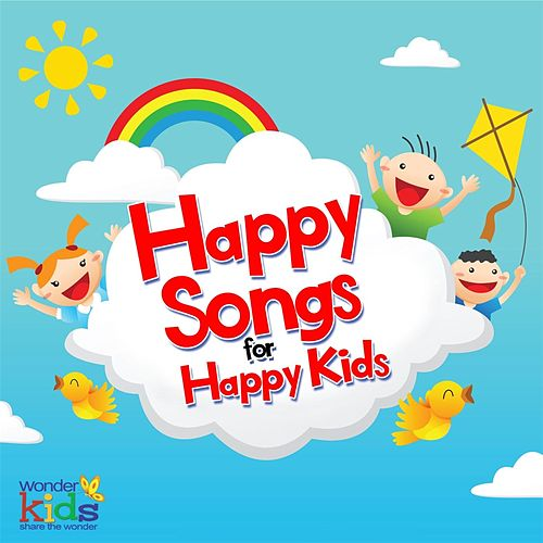 Play & Download Happy Songs for Happy Kids by Wonder Kids | Napster