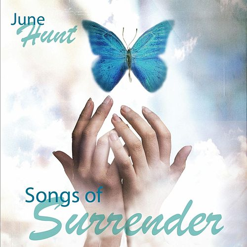 Songs of Surrender by June Hunt