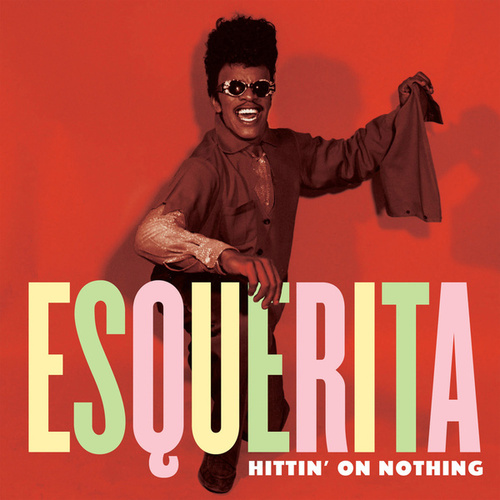 Hittin' on Nothing by Esquerita