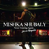 Never Touring Again - Live in Memphis by Mishka Shubaly