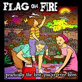 Practically the Best You've Ever Been by Flag On Fire