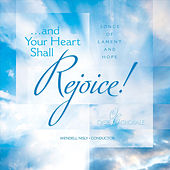 And Your Heart Shall Rejoice! by Oasis Chorale