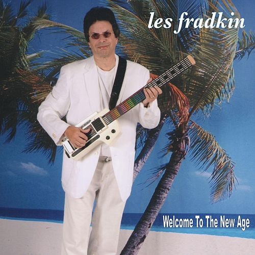 Welcome to the New Age by Les Fradkin