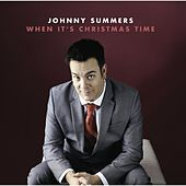 When It's Christmas Time by JOHNNY SUMMERS