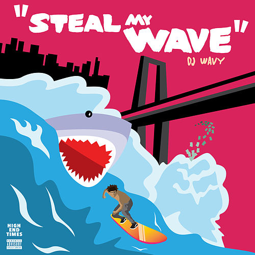 Steal My Wave by DJ Wavy