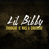 Play & Download Thought It Was A Drought by Lil Bibby | Napster