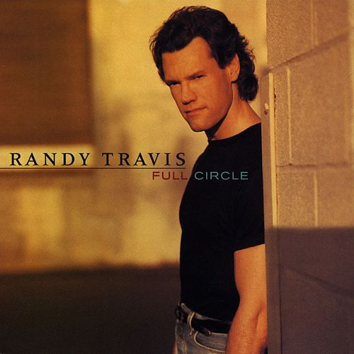 Full Circle by Randy Travis