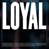 Tower over All (A Minute in the Sun Edit) by The Loyal