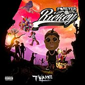 Play & Download Forever Ricky by T-Wayne | Napster