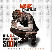 Play & Download It'll All Make Sense Soon by Wave Chapelle | Napster