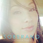 Soberano by Yolanda Perez